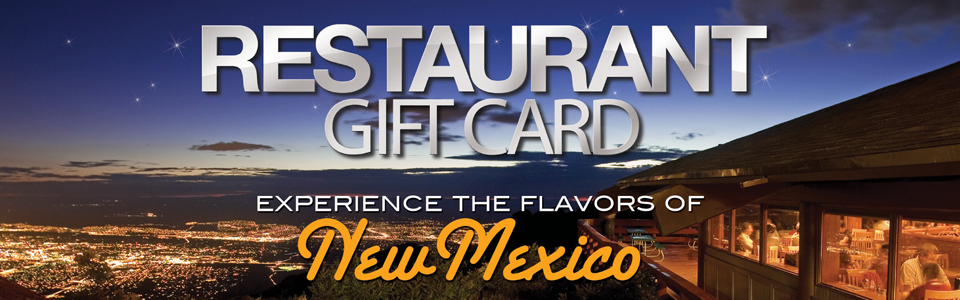 The New Mexico Gift Card is accepted at participating Restaurants in New Mexico, Arizona, San Diego, Temecula and Colorado Springs.